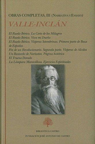 Obras Completas de Ramón del Valle-Inclán: Ramón del Valle-Inclán. Obras completas III (Narrativa): 3 (Biblioteca Castro) por Ramón del Valle-Inclán