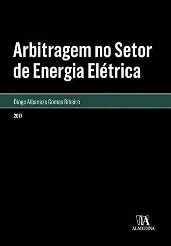Arbitragem no Setor de Energia Elétrica (Em Portuguese do Brasil)