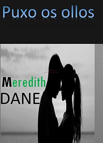 Puxo os ollos (Galician Edition) por Meredith Dane