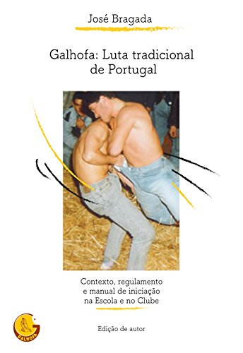 Galhofa: Luta tradicional de Portugal (Portuguese Edition) por José Bragada