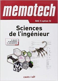 Sciences de l'ingnieur 1e et Tle S de Denis Bauer ,Ren Bourgeois,Marc Jakubowicz ( 4 janvier 2012 )