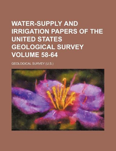 Water-supply and irrigation papers of the United States Geological Survey Volume 58-64
