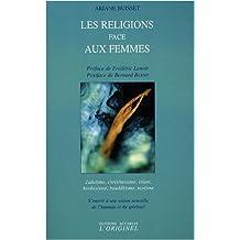 Les religions face aux femmes : S'ouvrir à une vision nouvelle de l'humain et du spirituel
