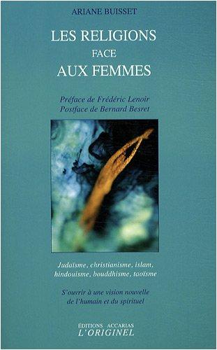 Les religions face aux femmes : S'ouvrir à une vision nouvelle de l'humain et du spirituel par Ariane Buisset