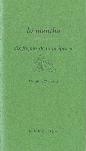 La menthe : Dix façons de la préparer par Véronique Chapacou