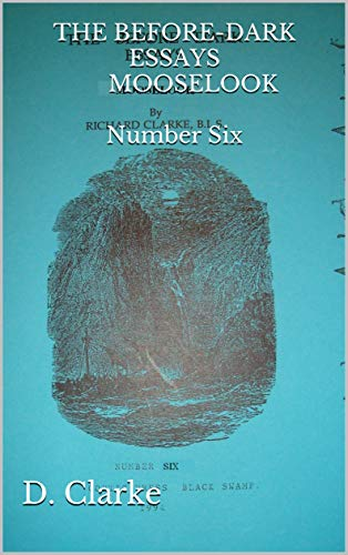 THE BEFORE-DARK ESSAYS MOOSELOOK Number Six (English Edition)