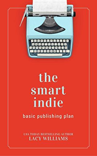 the smart indie: basic publishing plan (English Edition)