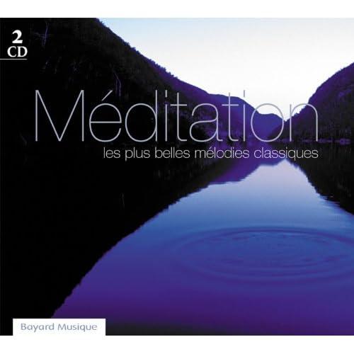 Méditation: Les plus belles mélodies classiques