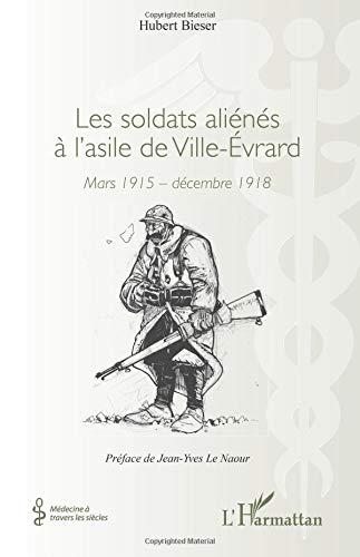 Les soldats aliénés à l'asile de Ville-Évrard par Hubert Bieser