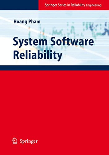 System Software Reliability (Springer Series in Reliability Engineering)