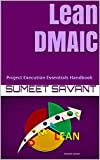Lean DMAIC: Project Execution Essentials Handbook (Lean Six Sigma Project Execution Essentials 6) (English Edition)