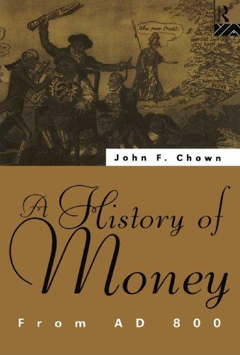 A History of Money: From AD 800 por John F Chown