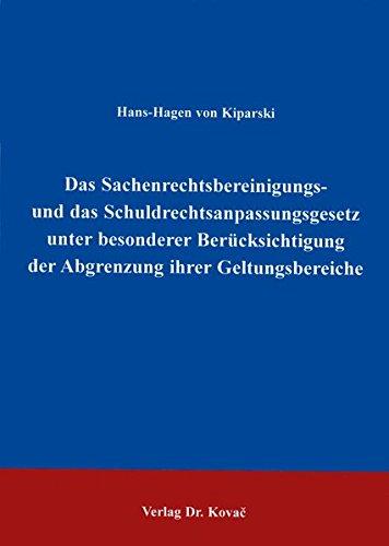 Das Sachenrechtsbereinigungs- und das Schuldrechtsanpassungsgesetz unter besonderer Berücksichtigung der Abgrenzung ihrer Geltungsbereiche. ./. (Studien zur Rechtswissenschaft)