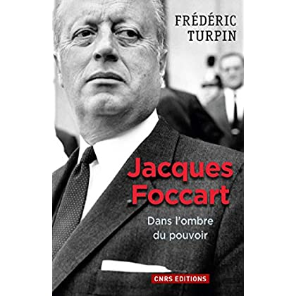 Jacques Foccart. Dans l'ombre du pouvoir (HISTOIRE)