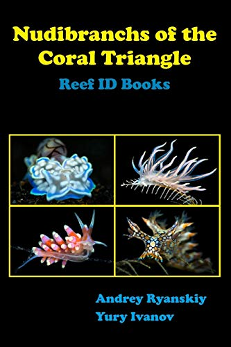 Nudibranchs of the Coral Triangle: Reef ID Books -