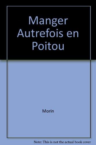Manger Autrefois en Poitou