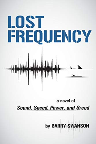 Lost Frequency: A Novel of Sound, Speed, Power, and Greed