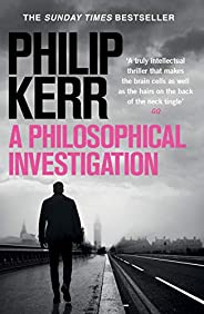 A Philosophical Investigation: A brain-bending serial killer thriller from the creator of the bestselling Bern
