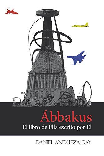 Ábbakus: El libro de Ella escrito por Él por Daniel Andueza Gay