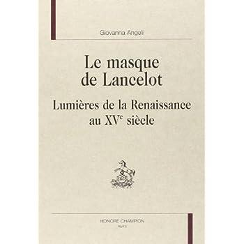 Le masque de Lancelot : lumière de la Renaissance au XVe siècle