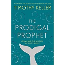 The Prodigal Prophet: Jonah and the Mystery of God's Mercy (English Edition)