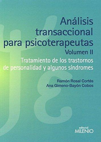 Análisis Transaccional Para Psicoterapeutas II. Tratamiento De Los Trastornos De Personalidad Y Algunos Sindromes (Psique y Ethos)