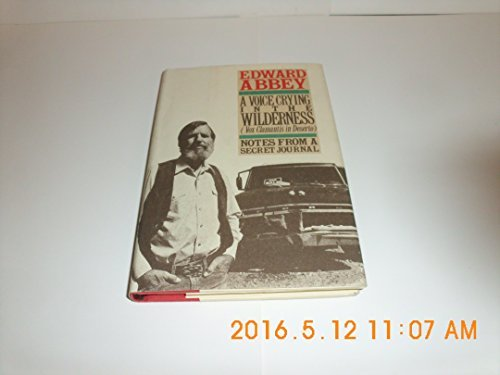 A Voice Crying in the Wilderness: Notes from a Secret Journal (Vox Clamantis in Deserto) by Edward Abbey (1990-05-05)