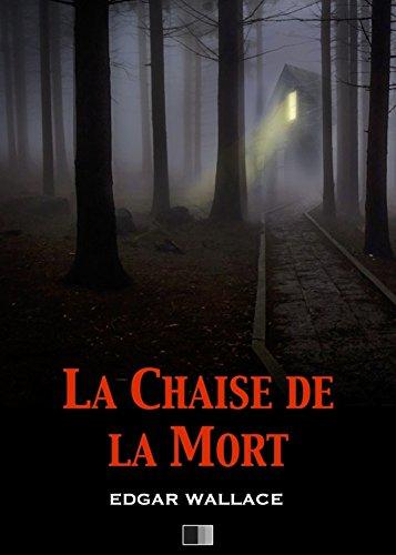 La Chaise de la Mort (The Secret House) par Edgar Wallace