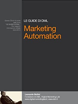 Le Guide DML: Marketing Automation (DML Series Vol. 1) di [Bellini, Leonardo]