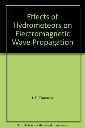 Effects of Hydrometeors on Electromagnetic Wave Propagation