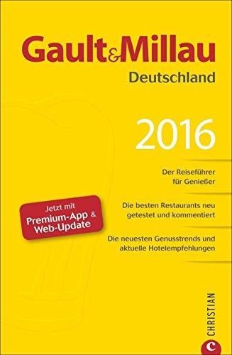 gaultmillau-deutschland-2016-der-reisefuhrer-fur-geniesser-die-besten-restaurants-neu-getestet-und-k