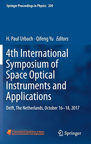 4th International Symposium of Space Optical Instruments and Applications: Delft, The Netherlands, October 16 -18, 2017 (Springer Proceedings in Physics, Band 209) -