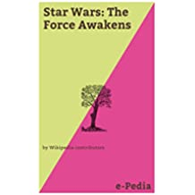 e-Pedia: Star Wars: The Force Awakens: Star Wars: The Force Awakens (also known as Star Wars: Episode VII – The Force Awakens) is a 2015 American epic ... co-written by J. J. Abrams (English Edition)