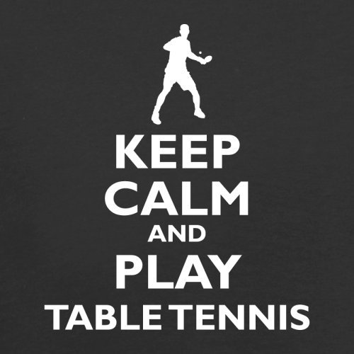 Keep Calm and Play Table Tennis - Herren T-Shirt - 13 Farben Schwarz