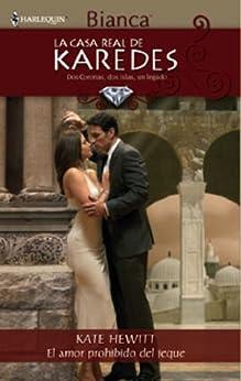 El amor prohibido del jeque (La Casa Real de Karedes) de [HEWITT, KATE]