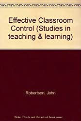 Effective Classroom Control (Studies in teaching & learning)