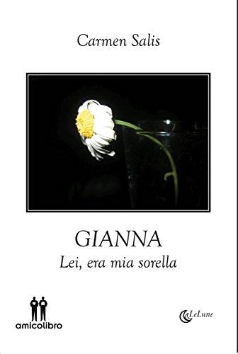 scaricare ebook gratis Gianna: Lei, era mia sorella PDF Epub