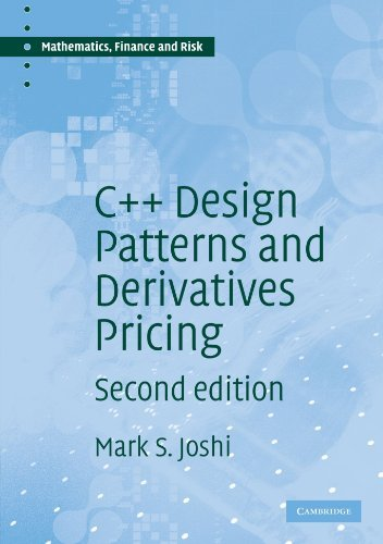 C++ Design Patterns and Derivatives Pricing (Mathematics, Finance and Risk) by Joshi, M. S. (May 22, 2008) Paperback