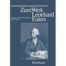 Zum Werk Leonhard Eulers. Vorträge des Euler-Kolloquiums im Mai 1983 in Berlin