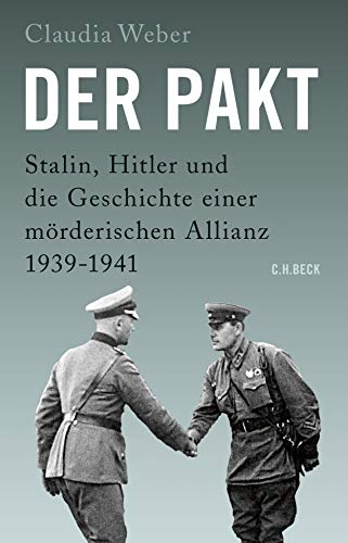 Der Pakt: Stalin, Hitler und die Geschichte einer mörderischen Allianz