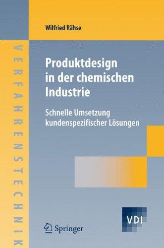 Produktdesign in der chemischen Industrie: Schnelle Umsetzung kundenspezifischer Lösungen: Schnelle Umsetzung Kundenspezifischer Losungen (VDI-Buch) Buch-Cover