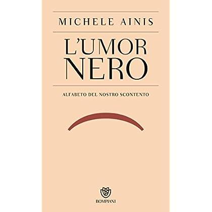 L'umor Nero: Alfabeto Del Nostro Scontento (Passaggi Vol. 22)