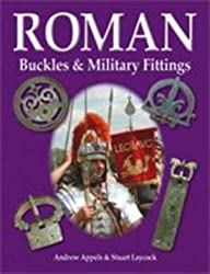 Roman Buckles and Military Fittings by Andrew Appels (2007-06-14)