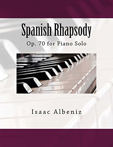 Spanish Rhapsody: Op. 70 for Piano Solo