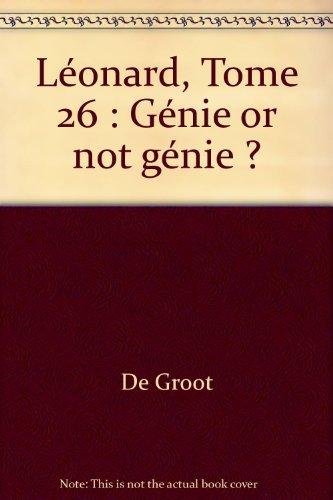 Léonard, tome 26 : Génie or not génie ? par