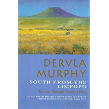 South from the Limpopo: Travels Through South Africa by Dervla Murphy (1998-09-07)