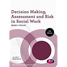 Decision Making, Assessment and Risk in Social Work (Post-Qualifying Social Work Practice)