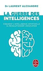 La guerre des intelligences de Laurent Alexandre
