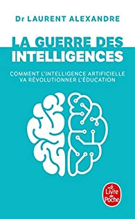 La guerre des intelligences par Laurent Alexandre