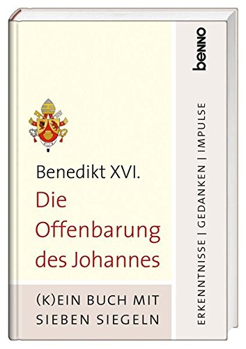 Die Offenbarung des Johannes: (K)ein Buch mit sieben Siegeln - Erkenntnisse, Gedanken, Impulse